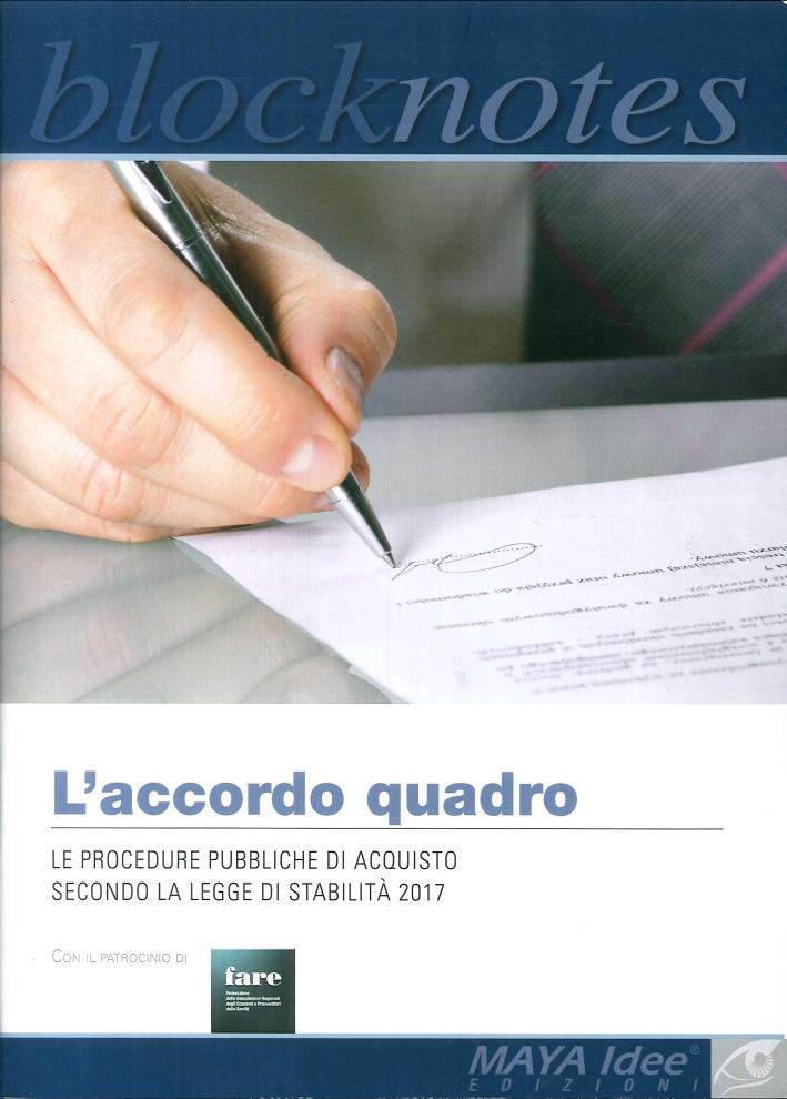 L'Accordo Quadro. Le Procedure Pubbliche di Acquisto Secondo la Legge di Stabilità 2017.