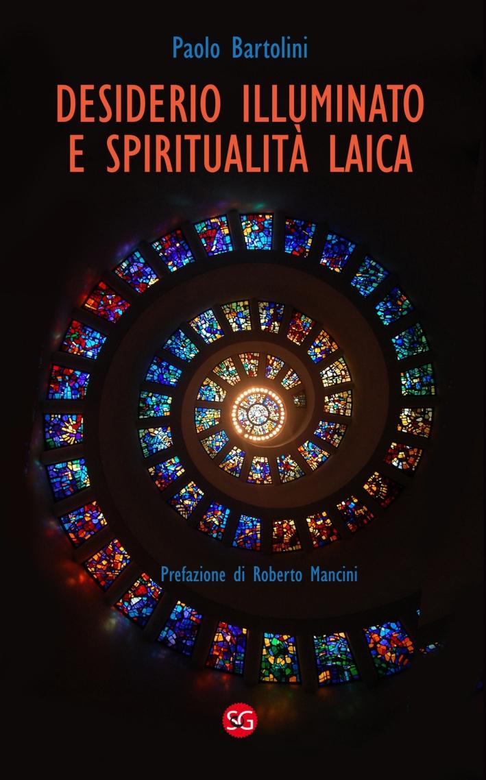 Desiderio illuminato e spiritualità laica. La radice cristiana per una fede non dogmatica