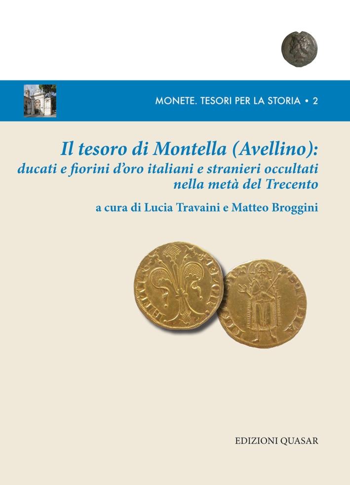 Il Tesoro di Montella (Avellino): Ducati e Fiorini d'Oro Italiani e Stranieri Occultati nella Metà del Trecento.