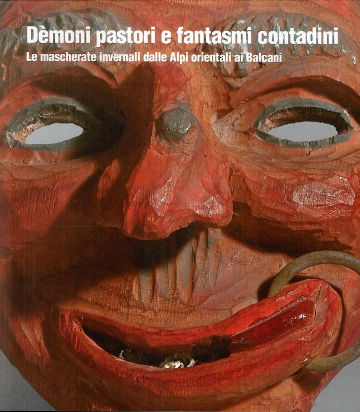 Demoni pastori e fantasmi contadini. Le maschere invernali dalle alpi orientali ai balcani