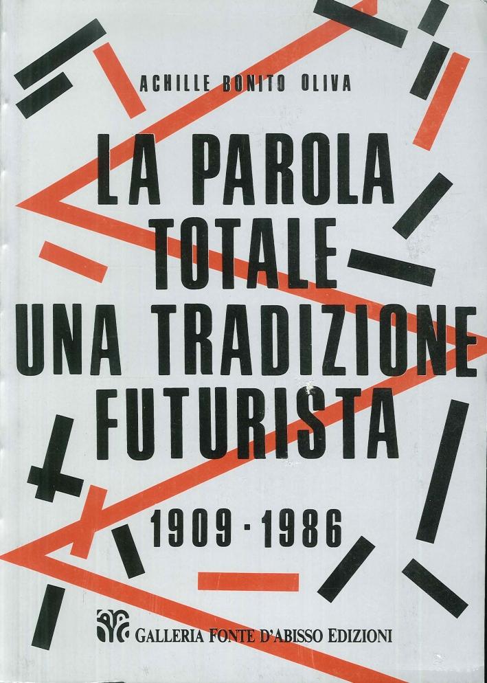 La parola totale una tradizione futurista, 1909-1986.