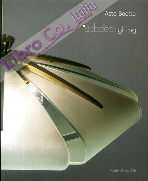 Selected Lighting. Aste Boetto. Thursday 21 April 2016.