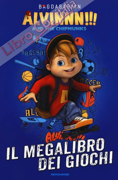 Il megalibro dei giochi. Alvinnn!!! and the Chipmunks