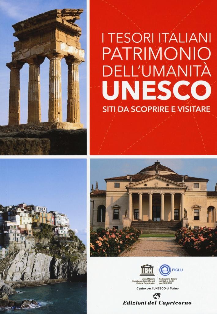I tesori italiani patrimonio dell'umanità Unesco. Siti da scoprire e visitare. Ediz. a colori
