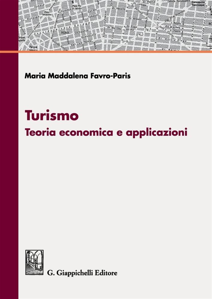 Turismo. Teoria economica e applicazioni
