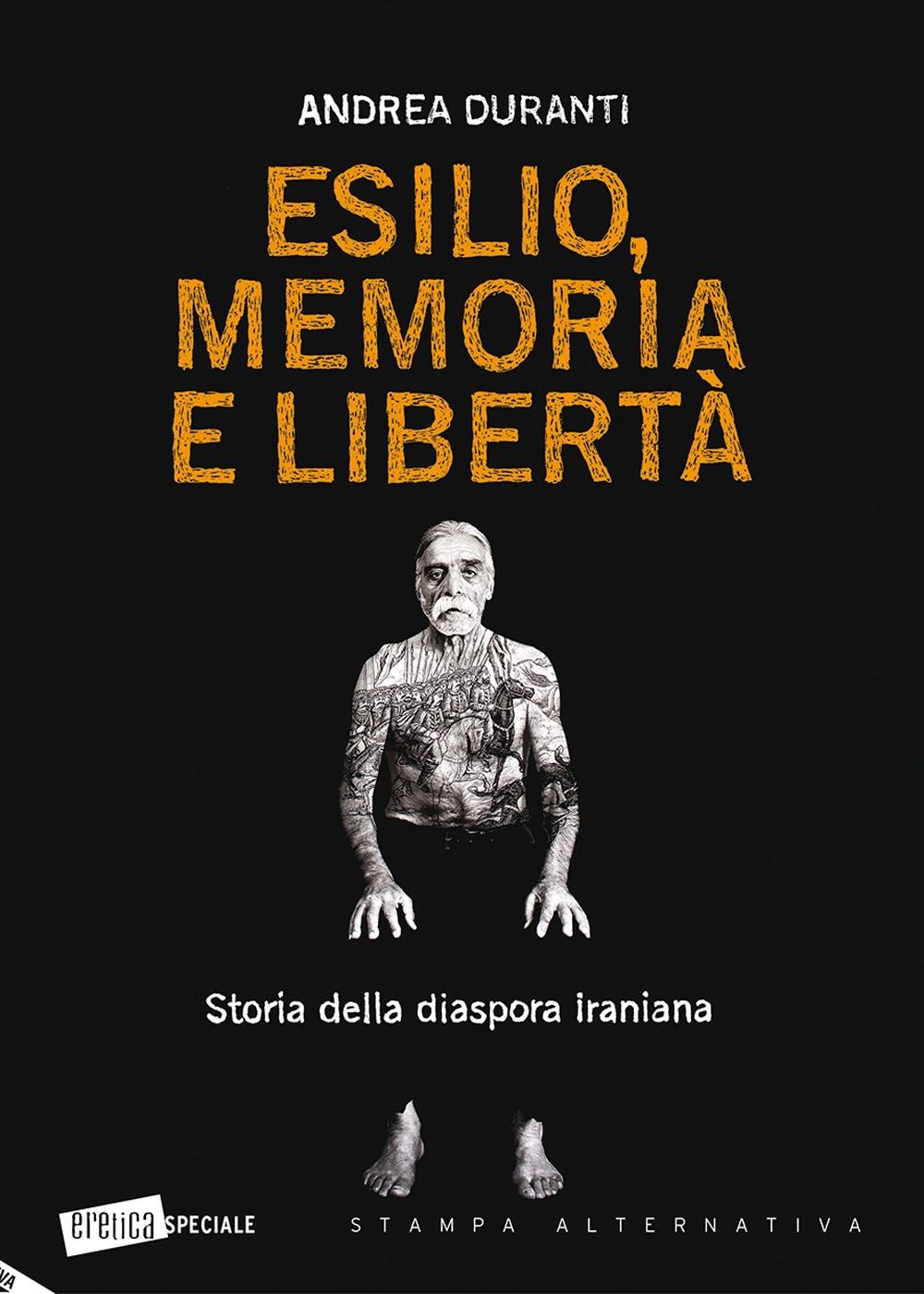 Esilio, memoria e libertà. Storia della diaspora iraniana