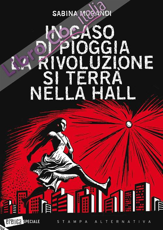In caso di pioggia la rivoluzione si terrà nella hall