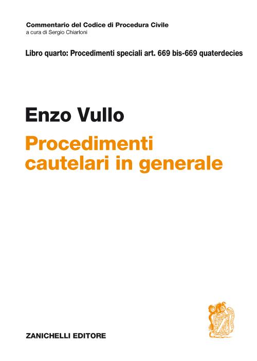 Commentario del Codice di Procedura civile. ART. 669 BIS - 669 quaterdecies. Procedimenti cautelari in generale