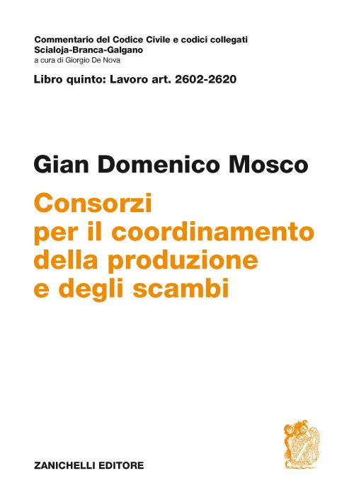 Commentario del codice civile. ART. 2602/2620. Consorzi per il coordinamento della produzione e degli scambi