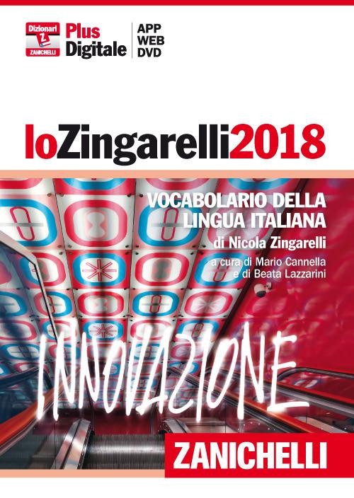 Lo Zingarelli 2018. Vocabolario della lingua italiana. DVD-ROM. Con Contenuto digitale (fornito elettronicamente).