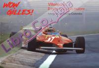 Wow, Gilles! Villeneuve. Il mito non muore. Ediz. a colori