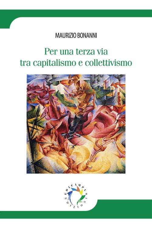 Per una terza via tra capitalismo e collettivismo