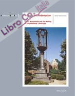 Memory and Redemption. Public Monuments and the Making of Late Medieval Landscape