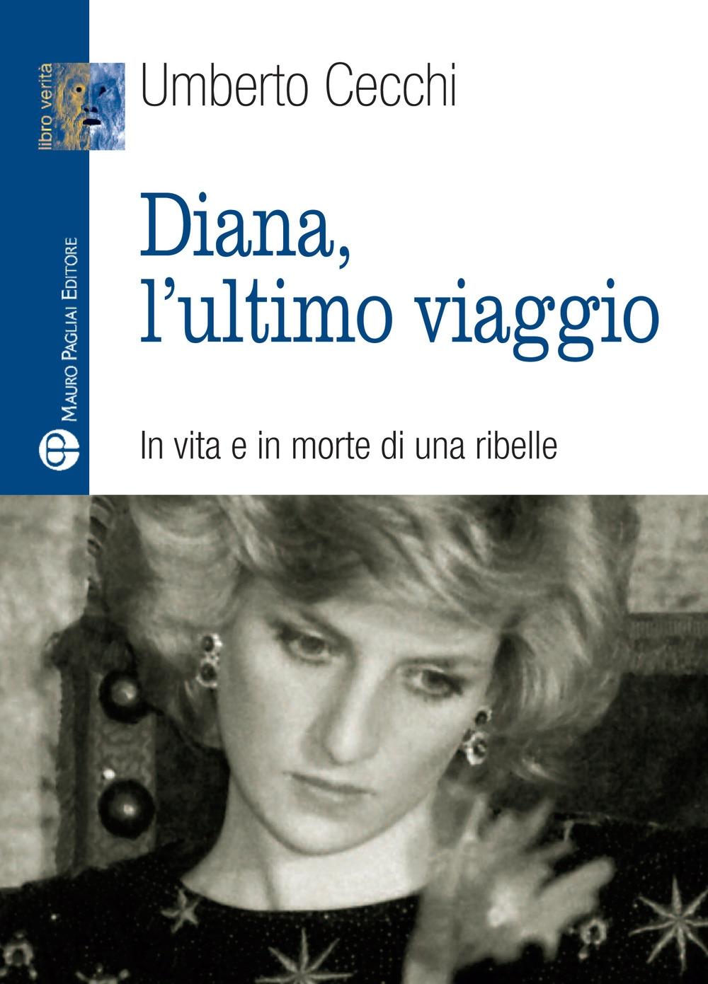 Diana Addio. In Vita e in Morte di una Ribelle