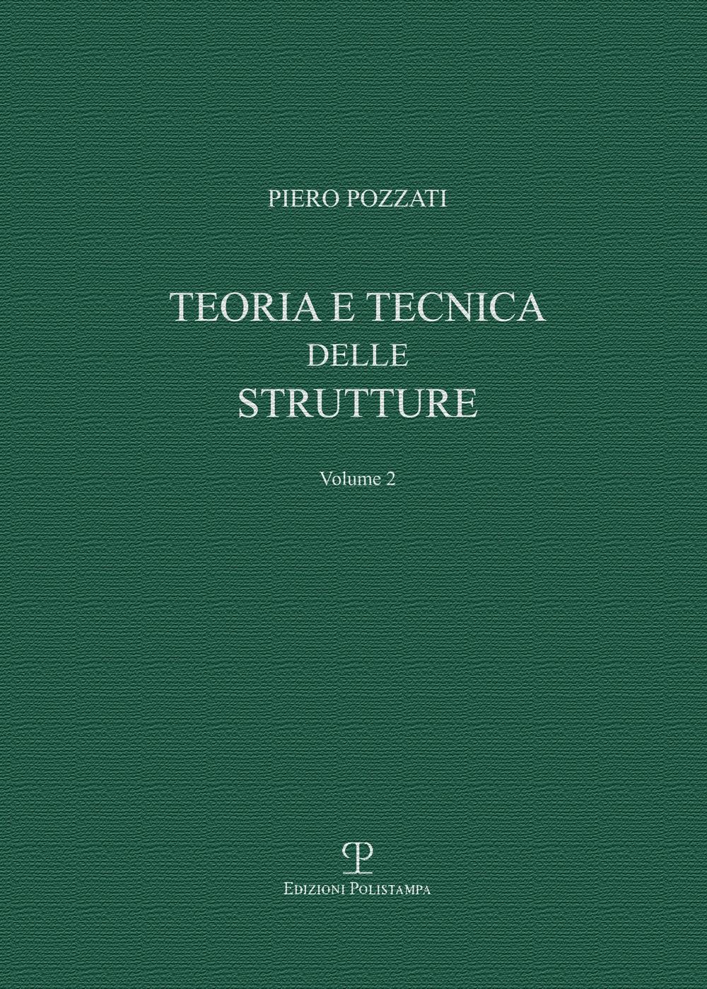 Teoria e Tecnica delle Strutture. Volume Secondo. Sistemi di Travi.
