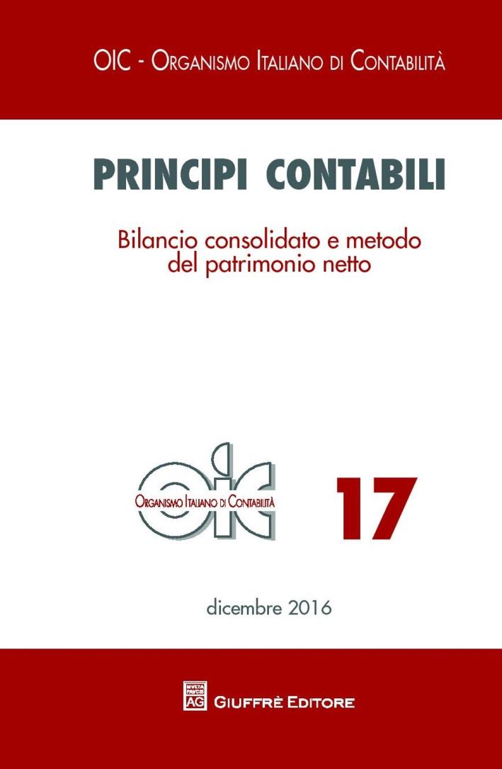 Principi contabili. Vol. 17: Bilancio consolidato e metodo del patrimonio netto