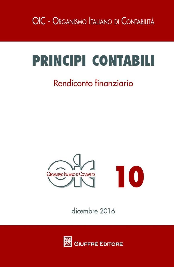Principi contabili. Vol. 10: Rendiconto finanziario