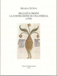 Bellezza Orsini. La costruzione di una strega (1528)