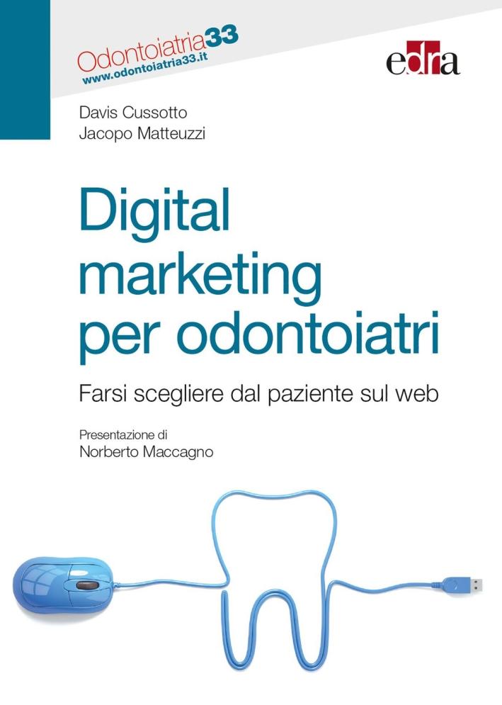 Digital marketing per odontoiatri. Farsi scegliere dal paziente sul web