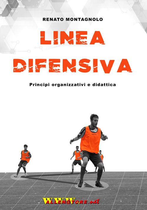 Linea difensiva. Principi organizzativi e didattica. Con DVD