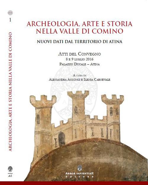Archeologia, arte e storia nella Valle di Comino. Nuovi dati dal territorio di Atina