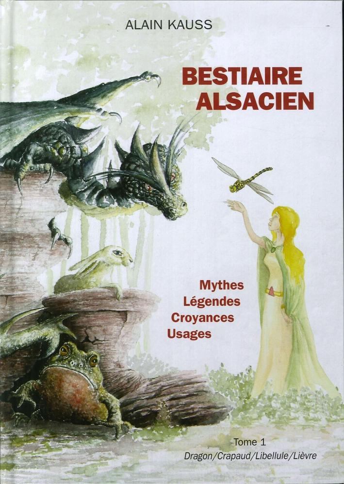 Bestiaire Alsacien. Tome 1. Dragon, Crapaud, Libellule, Lièvre.