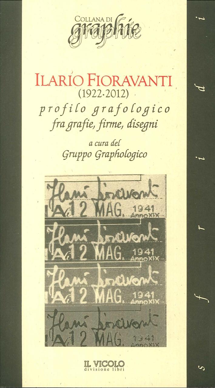 Ilario Fioravanti (1922-2012). Profilo grafologico fra grafie, firme, disegni