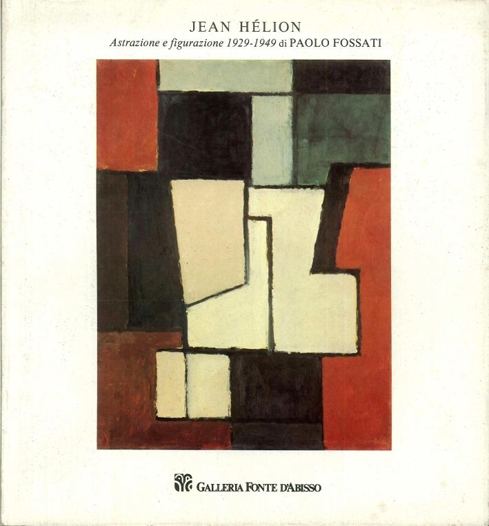 Jean Hélion. Astrazione e Figurazione 1929-1949