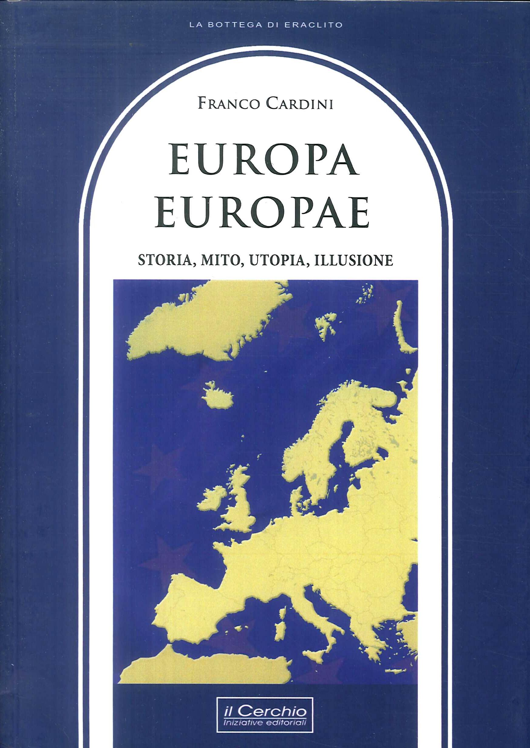 Europa, Europae. Storia, mito, utopia, illusione