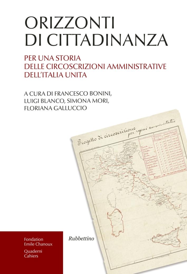 Orizzonti di cittadinanza. Per una storia delle circoscrizioni amministrative dell'unità d'italia.