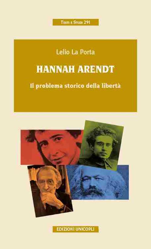 Hannah Arendt. Il problema storico della libertà