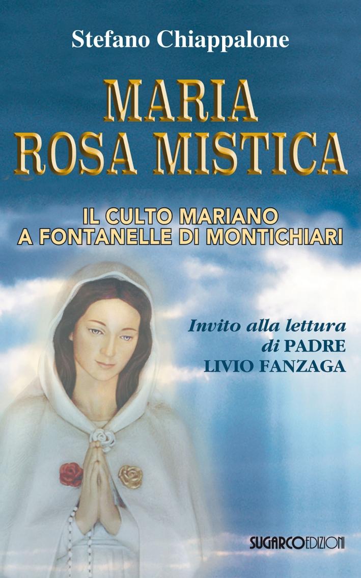 Maria Rosa Mistica. Il culto mariano a Fontanelle di Montichiari