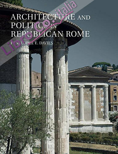 Architecture and Politics in Republican Rome.