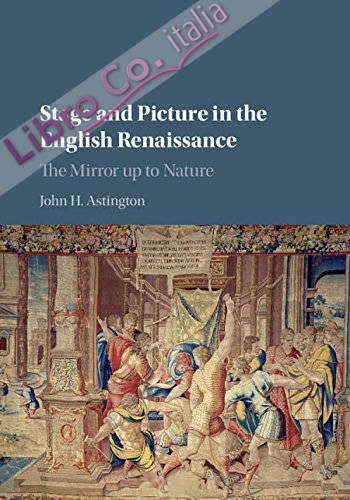 Stage and Picture in the English Renaissance.