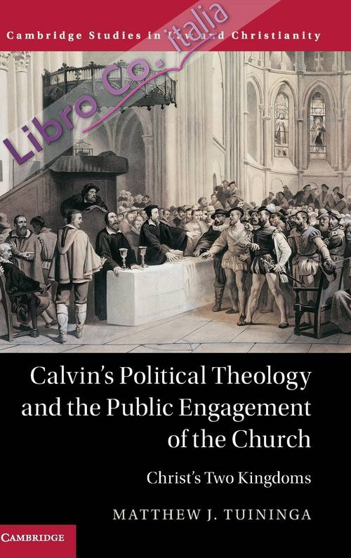 Calvin's Political Theology and the Public Engagement of the.