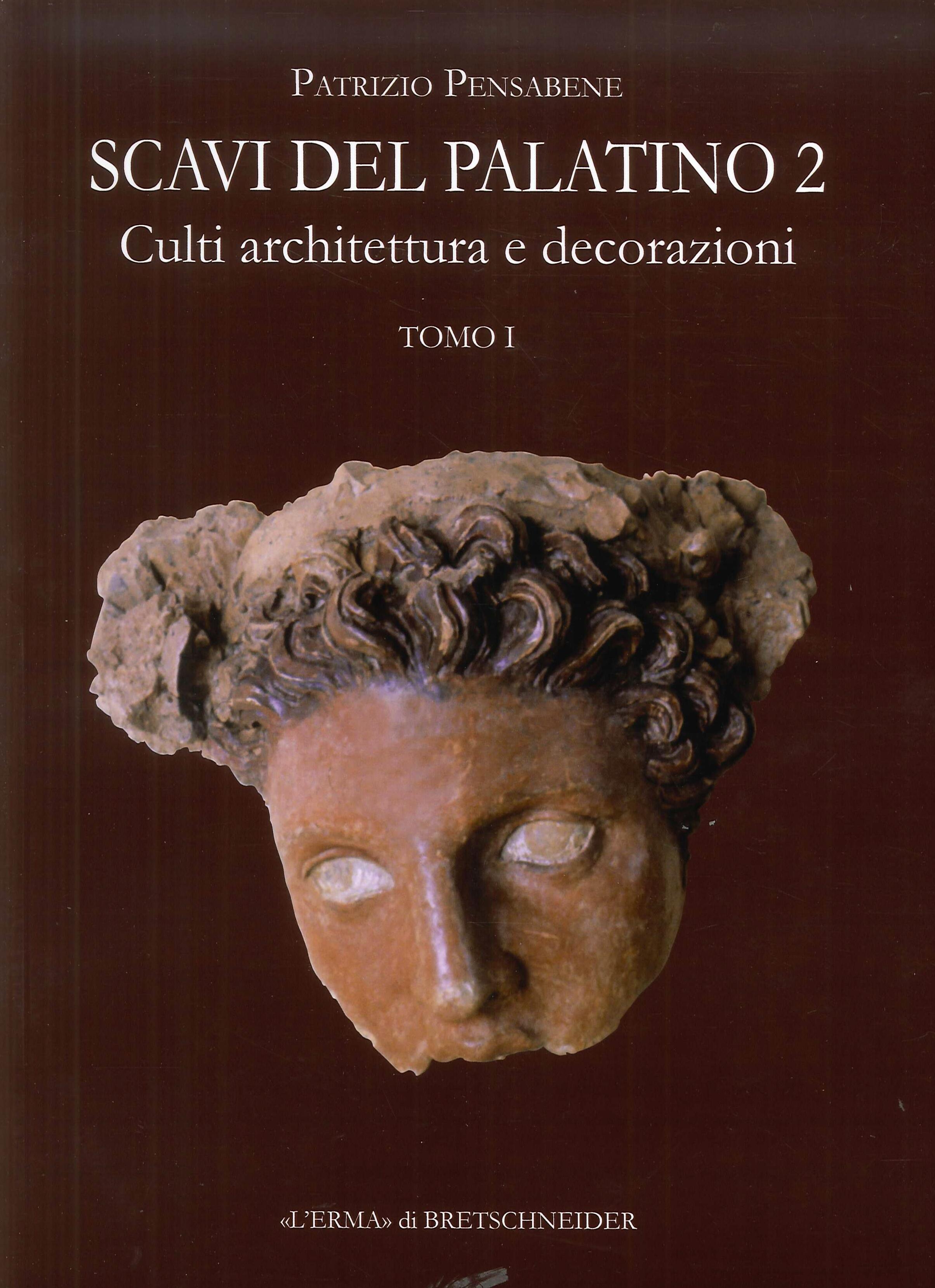Scavi del Palatino 2. Culti, Architettura e Decorazioni