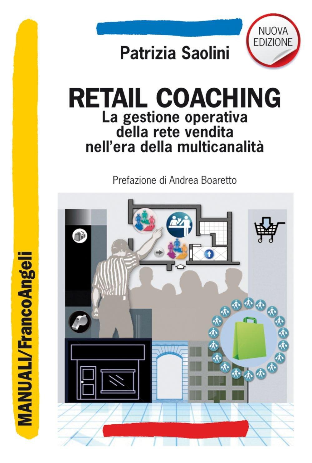 Retail coaching. La gestione operativa della rete vendita nell'era della multicanalità