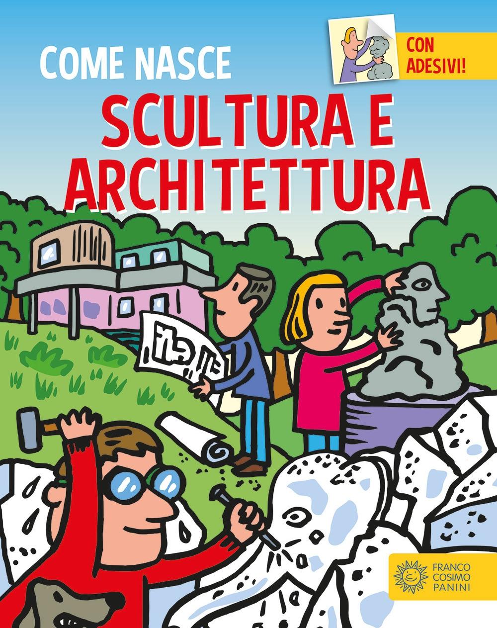 Scultura e architettura. Con adesivi. Ediz. a colori