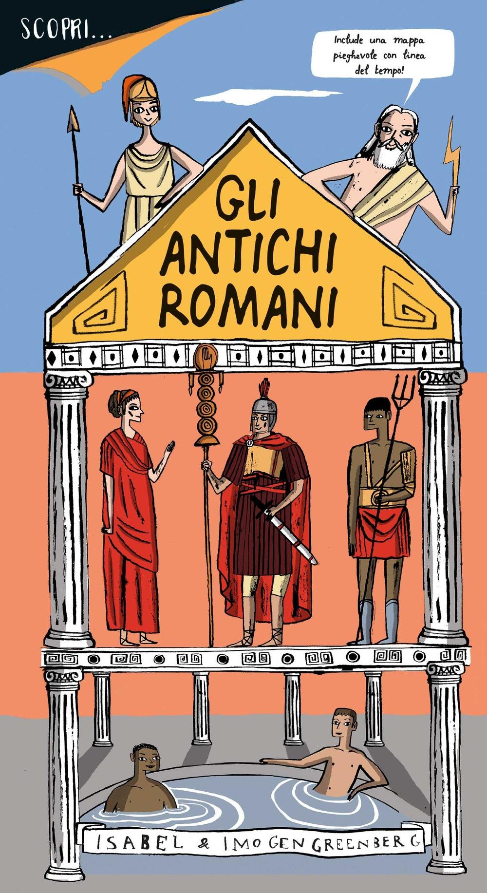 Scopri... gli antichi romani. Ediz. a colori