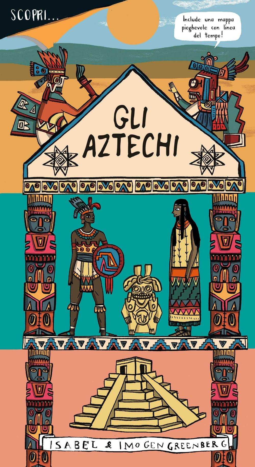 Gli Aztechi. Ediz. a colori