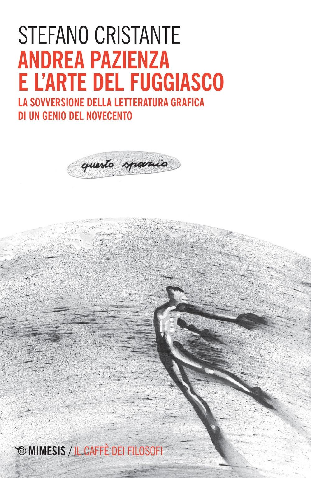Andrea Pazienza e l'arte del fuggiasco. La sovversione della letteratura grafica di un genio del novecnto