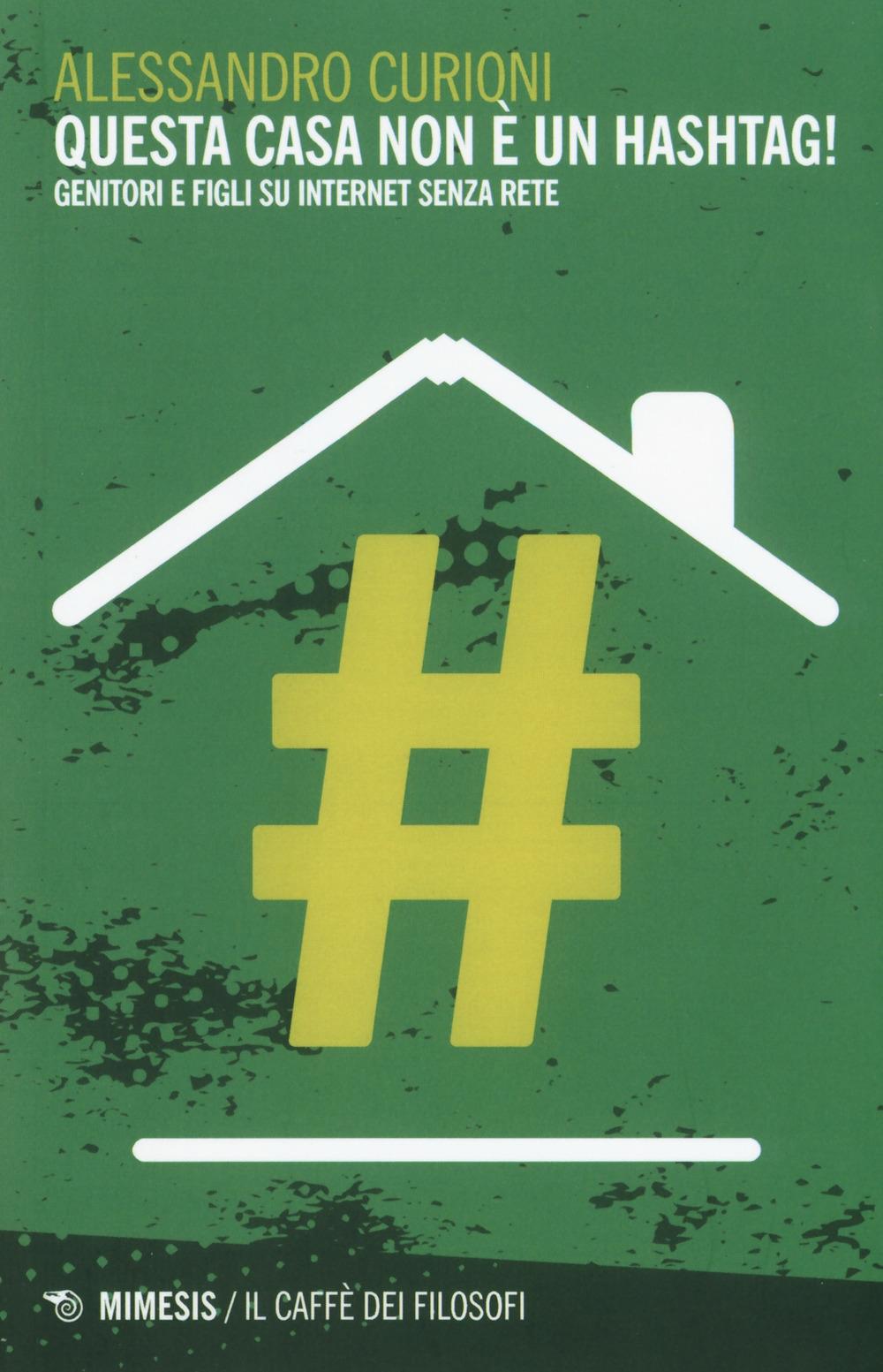 Questa casa non è un hashtag