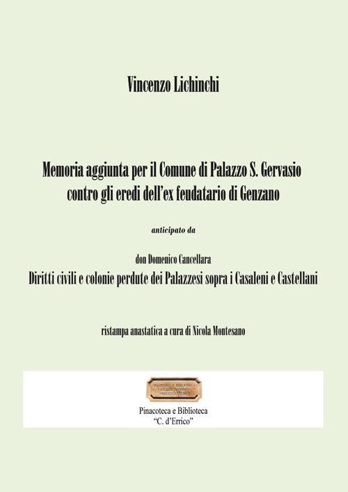 Memoria aggiunta per il Comune di Palazzo San Gervasio contro gli eredi dell'ex feudatario di Genzano. Diritti civili e colonie perdute dei Palazzesi sopra i Casaleni e Castellani