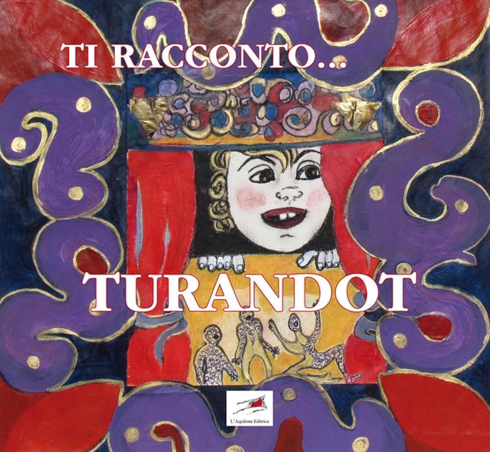 Ti Racconto.. Turandot.