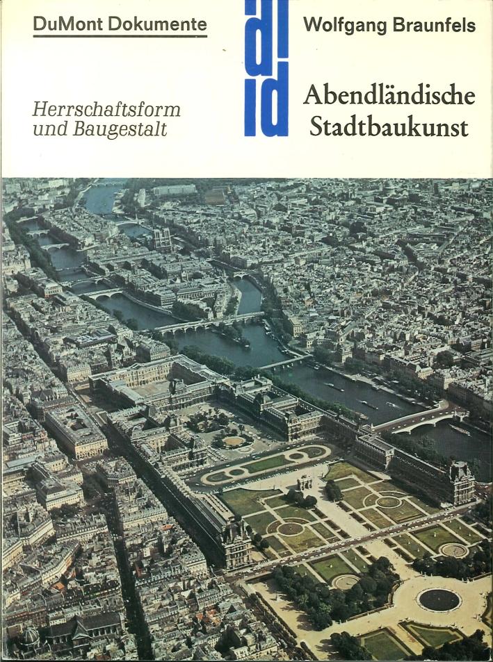 Abendlandische Stadtbaukunst. Herrschaftsform Und Baugestalt