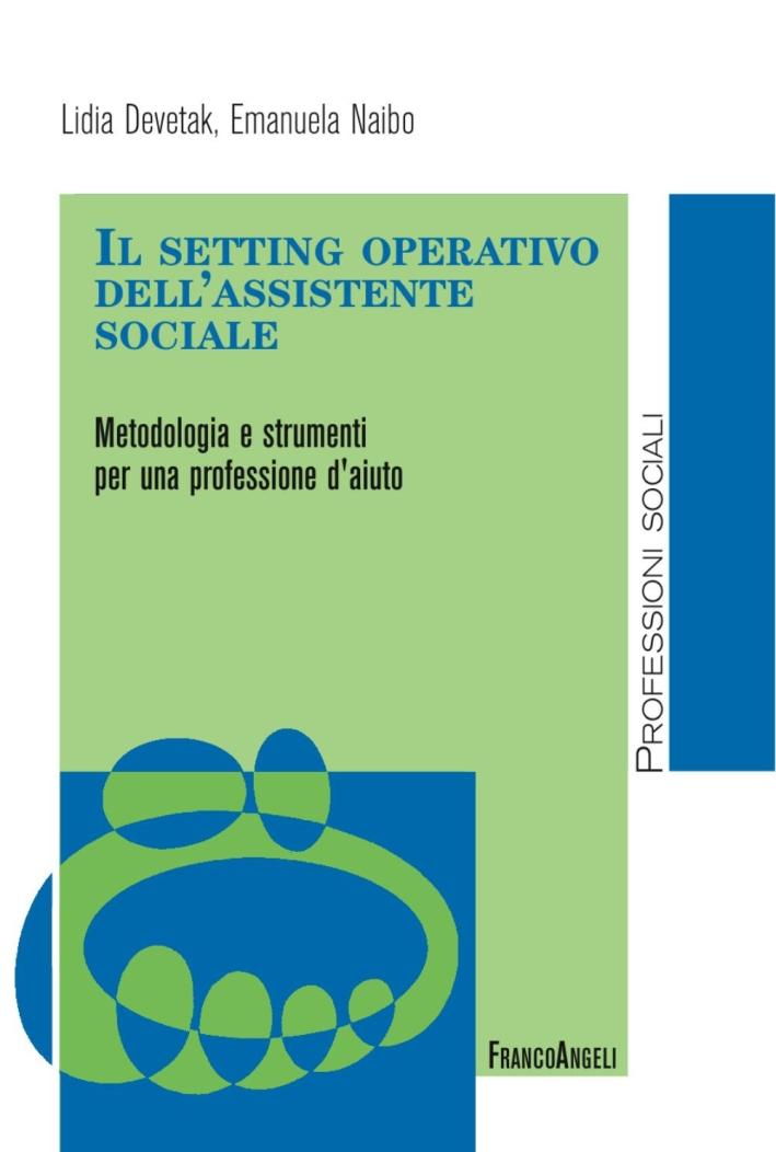 La professione dell'assistente sociale. Metodologia e strumenti
