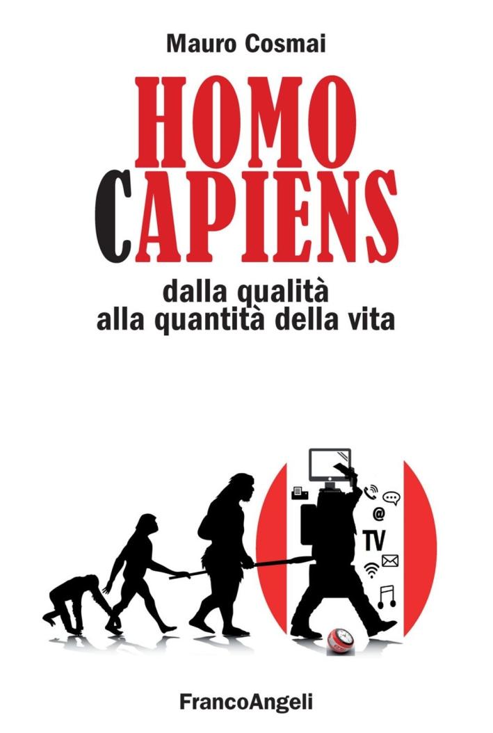 Homo capiens. Dalla qualità alla quantità della vita