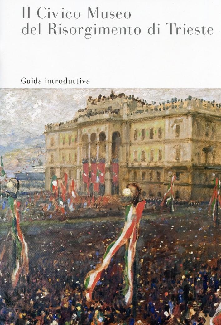Il Civico Museo del Risorgimento di Trieste