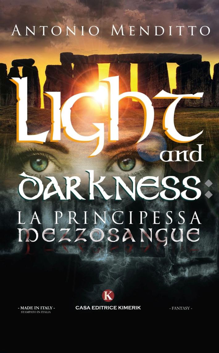 Light and darkness: la principessa mezzosangue