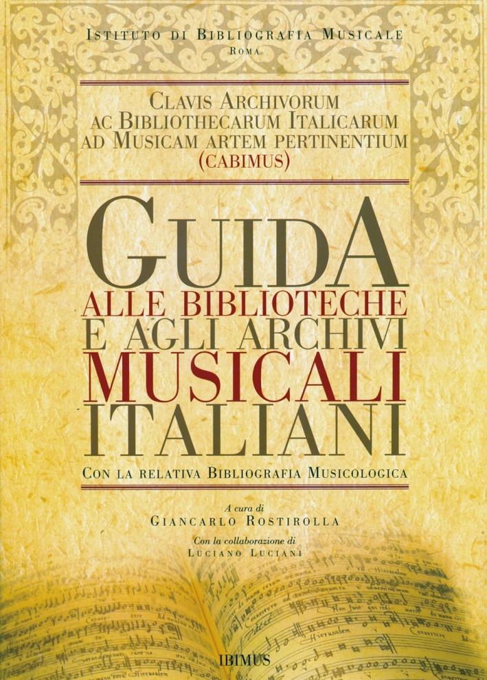 Guida alle biblioteche e agli archivi musicali italiani. Con la relativa bibliografia musicologica